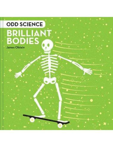 ODD SCIENCE: BRILLIANT BODIES